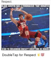 Blake Griffin Memes - respect blake griffin has a fundraiser that donates