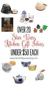over 20 star wars kitchen gift ideas under 50 each star wars