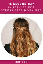 dirty hair don u0027t care 15 second day hairstyles for stress free