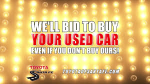 Plan 4 by Buddy Plan 4 We Bid To Buy Your Used Car At Toyota Of Santa Fe