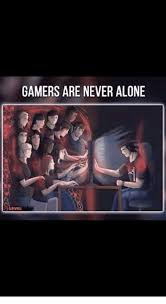 Never Alone Meme - gamers are never alone dank meme on sizzle