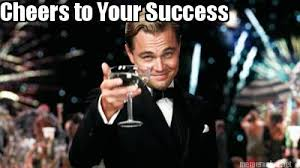 Success Meme - meme maker cheers to your success