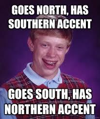 Accent Meme - livememe com bad luck brian