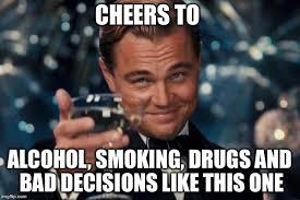 Drugs Are Bad Meme - leonardo dicaprio cheers meme imgflip