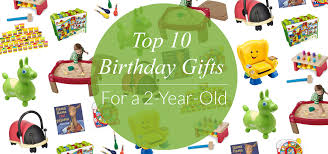 top 10 birthday gifts for 2 year olds evite