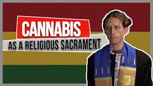 cannabis as a religious sacrament youtube