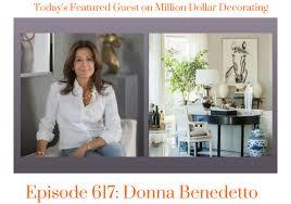 million dollar decorating million dollar decorating podcast donna benedetto designs