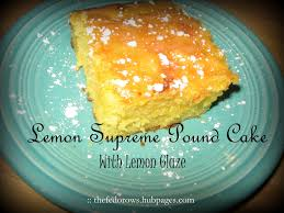 lemon supreme pound cake with lemon glaze hubpages
