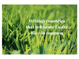9 things countries that celebrate easter in common