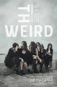 the weird u2014 off the grid theatre company