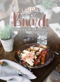 brunch bridal shower ideas bridal shower brunch ideas and recipes