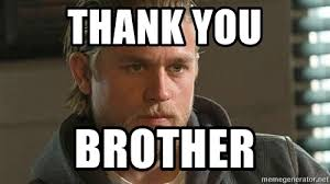 Jax Teller Memes - thank you brother jax teller from sons of anarchy meme generator