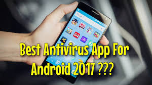 best antivirus for android phone best antivirus for android 2017