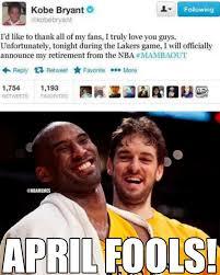 Kobe Bryant Memes - nba memes on twitter kobe bryant s april fools tweet lakers