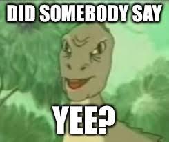 Meme Yee - yeeee imgflip