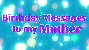 birthday messages to my mother birthday wishes for mom youtube