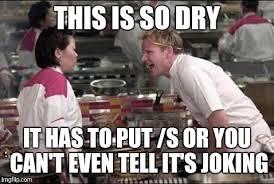 Dry Humor Memes - dry humor imgflip
