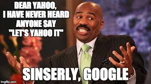 Yahoo Meme - letter to yahoo from google imgflip