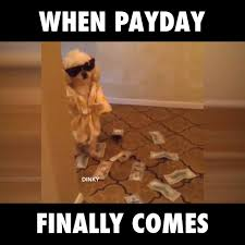 Payday Meme - when payday finally comes watch or download downvids net
