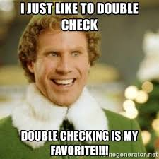 Check In Meme - i just like to double check double checking is my favorite