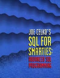 Morgan Kaufmann Desk Copy Joe Celko U0027s Sql For Smarties Advanced Sql Programming By Joe Celko