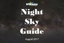 Backyard Astronomers Guide Night Sky Guide August 2017 Brightstar Astronomy