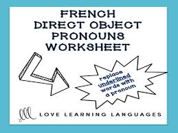 gcse french french direct object pronouns worksheet complément