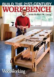 Popular Woodworking Magazine 193 Pdf by 21st Century Workbench By Rob Bois Lumberjocks Com