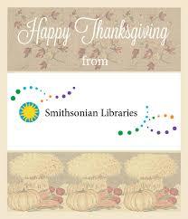 happy thanksgiving smithsonian libraries unbound smithsonian