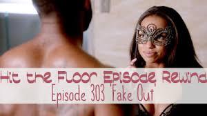 Hit The Floor Raquel - episode rewind hit the floor episode 303 u0027fake out u0027 inher glam