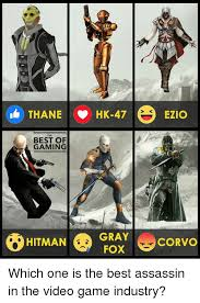 Ezio Memes - thane hk 47 the best of gaming gray hitman fox ezio corvo which one