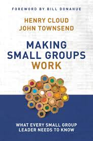 making small groups work what every small group leader needs to