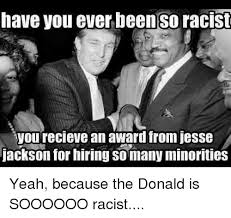 Jesse Meme - have you ever been so racist you recieve an award from jesse