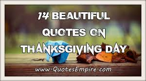 thanksgiving qoute 14 beautiful thanksgiving quotes youtube