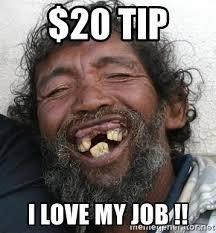 Toothless Meme - 20 tip i love my job toothless man meme generator
