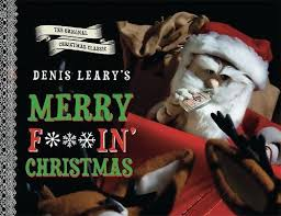 denis leary s merry f in denis leary 9780762447626