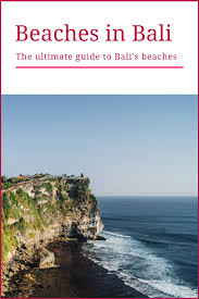 the complete bali beach guide