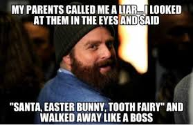 Tooth Fairy Meme - meme my parents called me a liar i looked at them in the eyes and