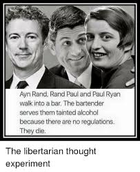 Ayn Rand Meme - ayn rand rand paul and paul ryan walk into a bar the bartender