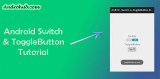 android toggle button android switch and togglebutton androhubandrohub