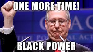 Black Power Memes - mitchmcconnell blackpower meme on imgur