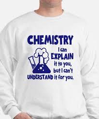 chemistry sweatshirts cafepress