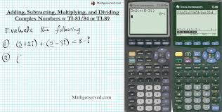 ti83 ti89 multiplying dividing adding and subtracting complex