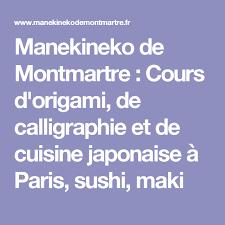 cours de cuisine sushi manekineko de montmartre cours d origami de calligraphie et de