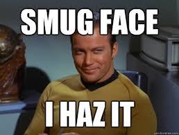 Smug Meme - smug face i haz it smug kirk quickmeme