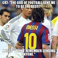 Funny Messi Memes - cr7 the god of football sent me to be the best messi i dont