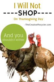 why i m not shopping on thanksgiving and you shouldn t either