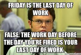 Friday Work Meme - is the last day of work