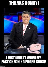 Sean Hannity Meme - sean hannity is waiting by the phone imgflip