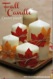 easiest fall candle centerpiece fall candle centerpieces